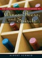 Hospitality Manager's Guide to Wines, Beers, and Spirits, 2/E