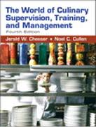 World of Culinary Supervision, Training, and Management, The, 4/E