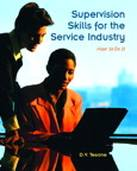 Supervision Skills for the Service Industry: How to Do It