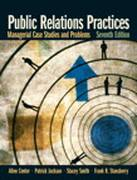 Public Relations Practices: Managerial Case Studies and Problems, 7/E