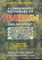 A Comprehensive Dictionary of Tourism English-Arabic
