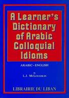 A Learner's Dictionary of Arabic Colloquial Idioms