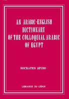 An Arabic-English Dictionary of the Colloquial Arabic of Egypt
