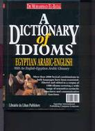 A Dictionary of Idioms Egyptian Arabic-English