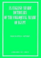 An English-Arabic Dictionary of the Colloquial Arabic of Egypt