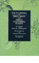 Encyclopedia of Fruit Trees and Edible Flowering Plants   