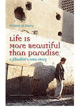 Life Is More Beautiful than Paradise  <br/>