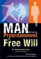 Is man preordained or does he have absolute free will?