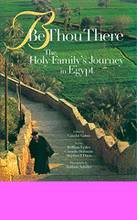 Be Thou There   <br/>The Holy Family's Journey in Egypt