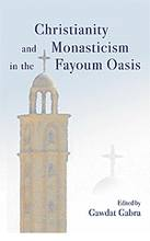 Christianity and Monasticism in the Fayoum Oasis