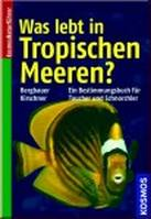 What lives in the tropical seas  An identification book for divers and snorkelers