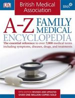 British Medical Association: A-Z Family Medical Encyclopedia